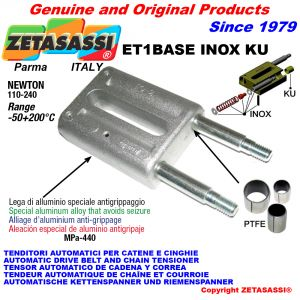 INOX SPRING TENSIONER ET1 BASE INOX KU out head (PTFE bushes) Newton110:240