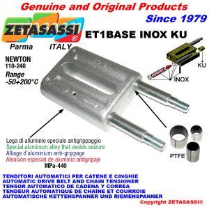 TENDEUR AUTOMATIQUE LINÉAIRE ET1 BASE INOX KU sans tête (bagues PTFE) Newton110:240