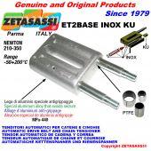 INOX SPRING TENSIONER ET2 BASE INOX KU out head (PTFE bushes) Newton210:350
